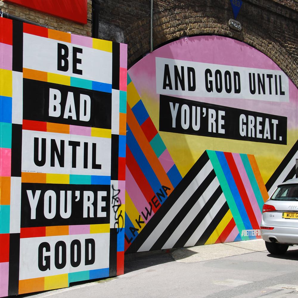 Be_Bad_Wall_Art_London