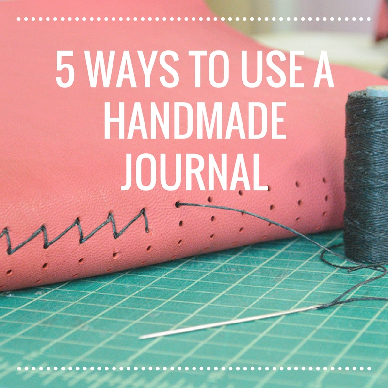 5 Ways to Use a Handmade Journal